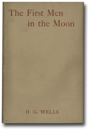 The First Men In The Moon. H. G. WELLS.