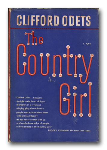 The Country Girl. A Play. CLIFFORD ODETS.