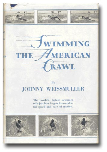 Swimming the American Crawl. JOHNNY WITH CLARENCE A. BUSH WEISSMULLER.