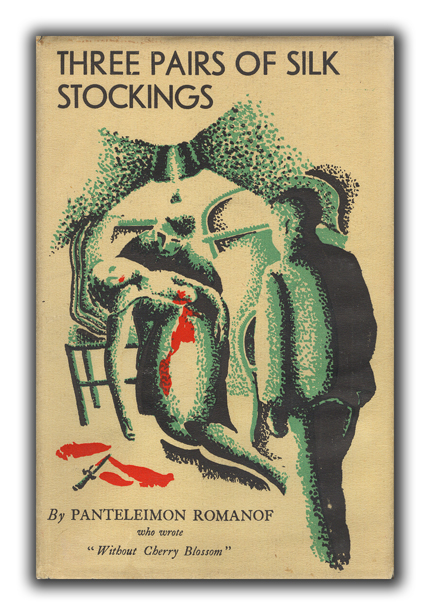 Three Pairs of Silk Stockings: A Novel of the Life on the Educated Class Under the Soviet. Translated by Leonide Zarine. Introduction by Stephen Graham. PANTELEIMON ROMANOF.