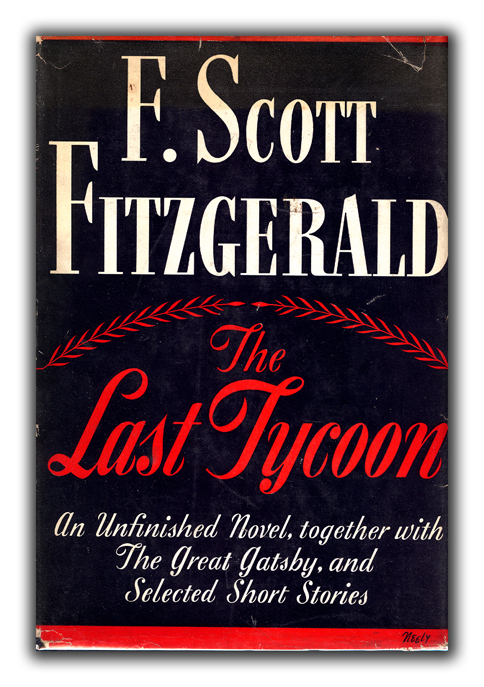 The Last Tycoon. F. SCOTT FITZGERALD.