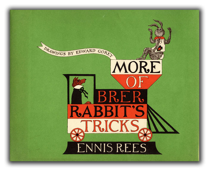 More of Brer Rabbit's Tricks. Drawings by Edward Gorey