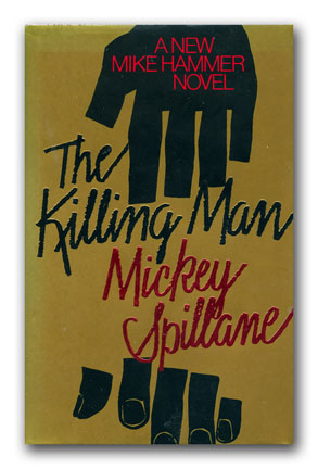 The Killing Man. MICKEY SPILLANE.
