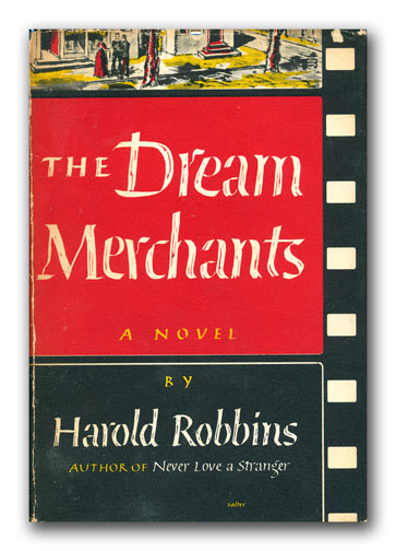 The Dream Merchants. HAROLD ROBBINS.