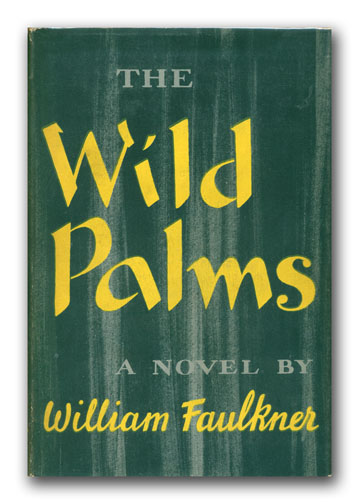 The Wild Palms. WILLIAM FAULKNER.