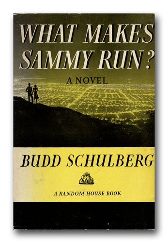 What Makes Sammy Run? BUDD SCHULBERG.