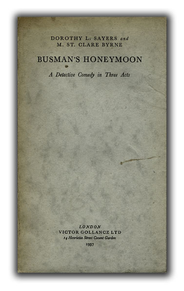 Busman's Honeymoon: A Detective Comedy In Three Acts. RNE, DOROTHY L. SAYERS, M. ST.