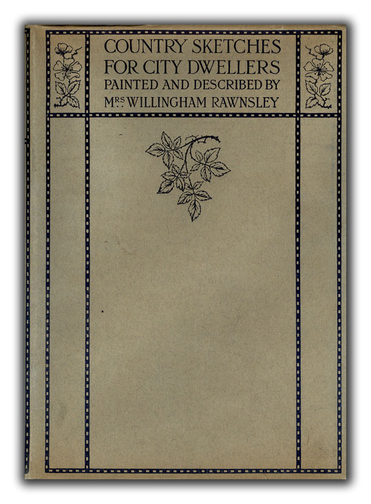 Country Sketches for City Dwellers. ILLUSTRATED BOOKS, MRS. WILLINGHAM RAWNSLEY.