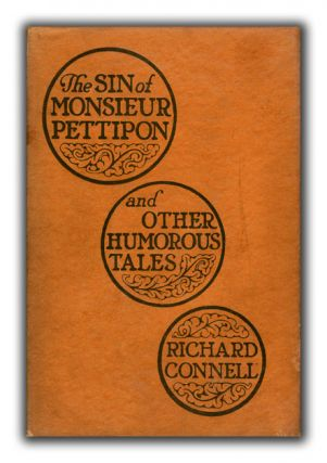 The Sin of Monsieur Pettipon and Other Humorous Tales. RICHARD S. CONNELL.