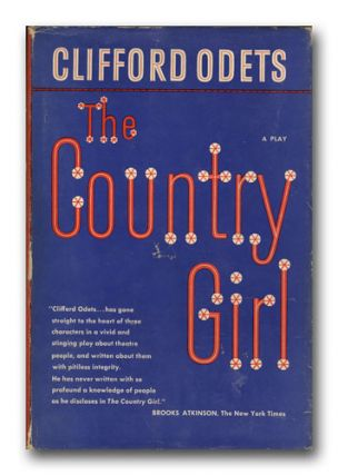 The Country Girl. A Play. CLIFFORD ODETS