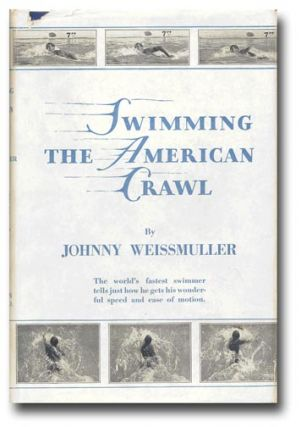 Swimming the American Crawl. JOHNNY WITH CLARENCE A. BUSH WEISSMULLER