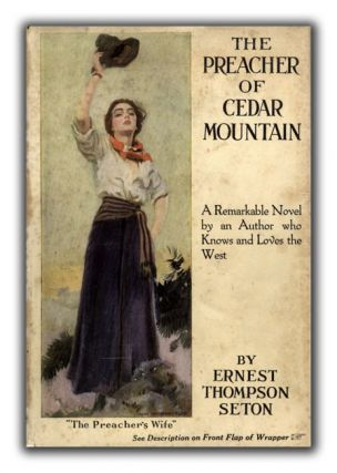 The Preacher of Cedar Mountain. ERNEST THOMPSON SETON