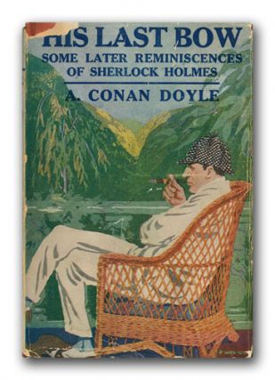 His Last Bow. A. CONAN DOYLE