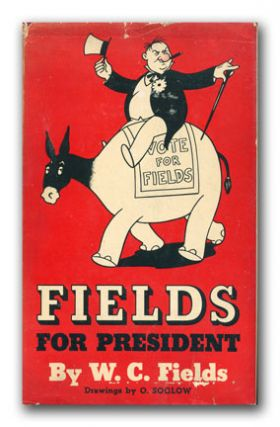 Fields for President. W. C. FIELDS