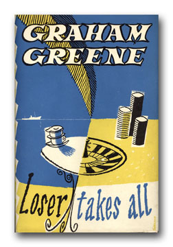 Loser Takes All. GRAHAM GREENE