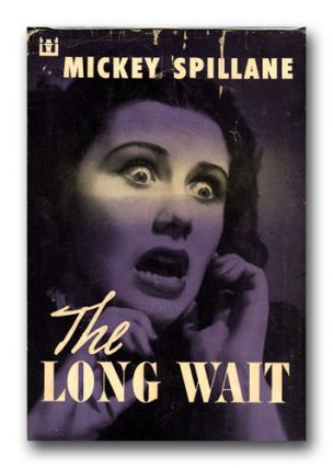 The Long Wait. MICKEY SPILLANE