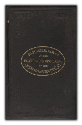 First Annual Report of the Board of Commissioners of the Department of Public Parks for the Year Ending May 1, 1871. CENTRAL PARK, ANONYMOUS.