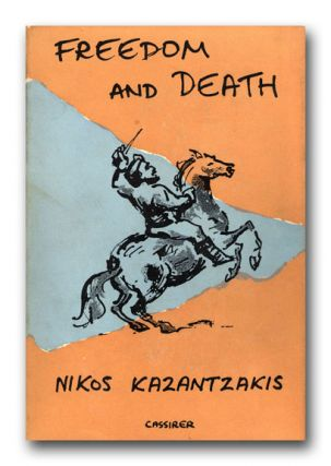 Freedom and Death. NIKOS KAZANTZAKIS