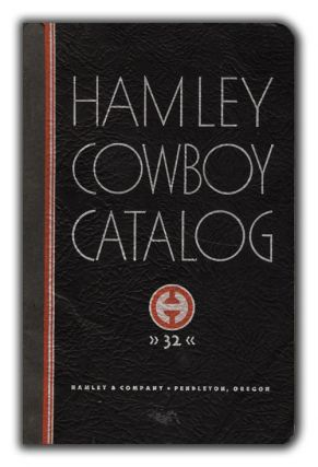 Hamley Cowboy Catalogue 32. COWBOYS, HAMLEY, COMPANY