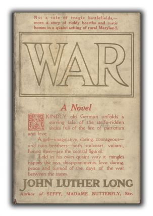 War: A Novel. N. C. WYETH, JOHN LUTHER LONG.