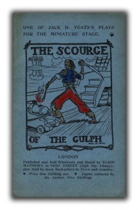 The Scourge of the Gulph. Written and Illustrated by Jack B. Yeats. JACK B. YEATS.
