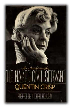 The Naked Civil Servant. Preface by Michael Holroyd. QUENTIN CRISP