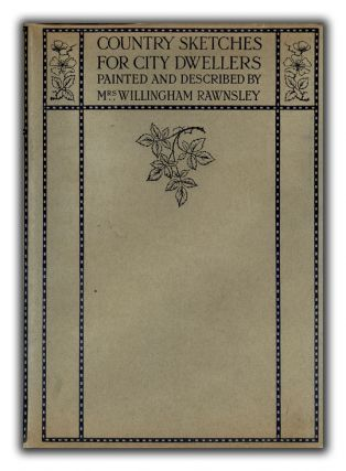 Country Sketches for City Dwellers. ILLUSTRATED BOOKS, MRS. WILLINGHAM RAWNSLEY