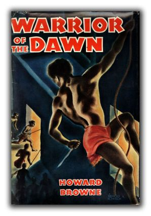 Warrior of the Dawn. HOWARD BROWNE